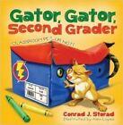 Gator, Gator, Second Grader: Classroom Pet or Not? by Conrad J. Storad (Paperback, 2014)