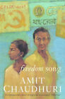 Freedom Song by Amit Chaudhuri (Paperback, 1999)