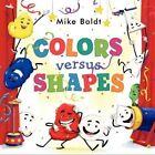Colors versus Shapes by Mike Boldt (Hardback, 2014)