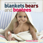 Blankets, Bears and Bootees by Debbie Bliss (Paperback, 2009)