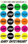 Super Sad True Love Story by Gary Shteyngart (Paperback / softback)