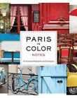 Paris in Color Notes by Nichole Robertson. H Isbn13 9781452110943