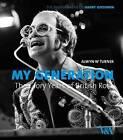 My Generation: the Glory Years of British Rock: Photographs by Harry Goodwin by Alwyn W. Turner (Hardback, 2010)