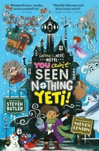 You-Ain-039-t-Seen-Nothing-Yeti-by-Steven-Butler-9781471163852-Brand-New