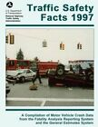 Traffic Safety Facts 1997: A Compilation of Motor Vehicle Crash Data from the Fatality Analysis Reporting System and the General Estimates System by National Highway Traffic Safety Administ (Paperback / softback, 1998)