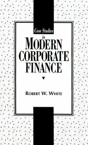 Case Studies in Modern Corporate Finance