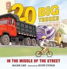 Twenty Big Trucks in The Middle of The Street 9780763676506 by Mark Lee