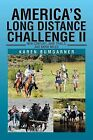 America's Long Distance Challenge II: New Century, New Trails, and More Miles by Karen Bumgarner (Paperback / softback, 2013)