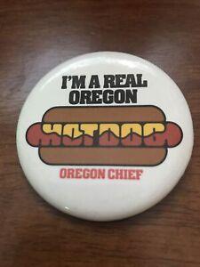 "Oregon Chief ""I'M A Real Oregon Hotdog"". pinback button advertising"