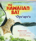 The Hawaiian Bat: 'Ope'ape'a by Marion Coste (Hardback, 2005)