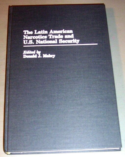 LATIN AMERICAN NARCOTICS TRADE USA NATIONAL SECURITY COCAINE MEXICO Psychedelic