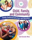 Child, Family, and Community : Family-Centered Early Care and Education by Janet Gonzalez-Mena (2016, Paperback)