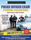 Police Officer Exam: Power Practice by Learning Express (NY) (Paperback / softback, 2011)