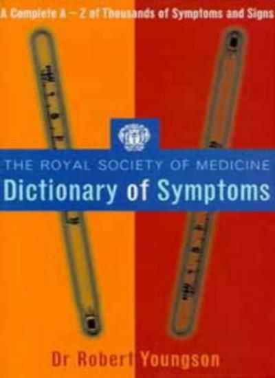 The Royal Society of Medicine Dictionary of Symptoms,R.M. Youngson