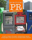 Practical PR: How to Create Focused, Researched-Based Campaigns That Produce Measurable Results by Lloyd Corder Ph D (Paperback / softback, 2009)