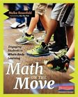 Math on the Move: Engaging Students in Whole Body Learning by Malke Rosenfeld (Paperback / softback, 2016)