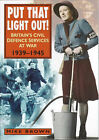 Put That Light Out: The ARP, Fire Services and Police at War, 1939-45 by Mike Brown (Paperback, 1999)