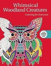 Creative Stress Relieving Adult Coloring Book: Whimsical Woodland Creatures: Coloring for Everyone by Skyhorse Publishing Staff (2016, Paperback)