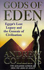 Gods of Eden: Egypt's Lost Legacy and the Genesis of Civilisation by Andrew Collins (Paperback, 1998)