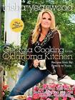 Georgia Cooking in an Oklahoma Kitchen: Recipes from My Family to Yours by Trisha Yearwood (Hardback)