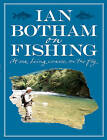 Botham on Fishing: At Sea, Being Coarse, on the Fly by Ian Botham (Hardback, 2008)