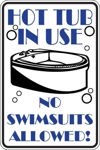 Hot Tub in use NO swimsuits allowed Funny Novelty Stickers JDM Euro Lrg SM1-109