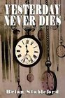 Yesterday Never Dies: A Romance of Metempsychosis by Brian Stableford (Paperback / softback, 2012)