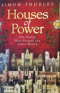 Houses-of-Power-The-Places-that-Shaped-the-Tudor-World