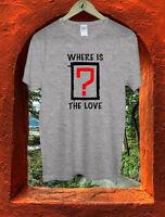Where Is The Love Lyrics Logo Song Black Eyed Boys Men T Shirt Tshirt Tee M165