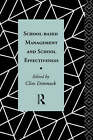 School-based Management and School Effectiveness by Taylor & Francis Ltd (Hardback, 1993)