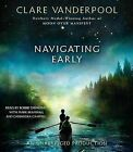 Navigating Early by Clare Vanderpool (CD-Audio, 2013)