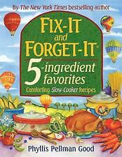 Fix-It and Forget-It 5-Ingredient Favorites : Comforting Slow-Cooker Recipes by Phyllis Pellman Good (2007, Paperback)