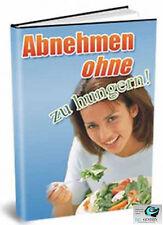 ABNEHMEN OHNE ZU HUNGERN! MASTER RESELLER! E-Book 69 Seiten BUCH SCHLANK DIÄT DL