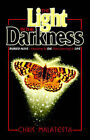 The Light in the Darkness: Buried Alive - Preparing to Die - Now Learning to Live by Chris Malatesta (Paperback, 2004)