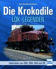 Fachbuch Die Krokodile, Lok-Legenden, Elektroloks der SBB, ÖBB, RhB und DB, NEU