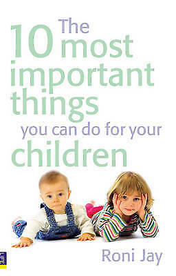 1 of 1 - The 10 Most Important Things You Can Do for Your Children by Roni Jay...