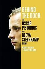 Behind the Door: The Oscar Pistorius and Reeva Steenkamp Story, Bateman, Barry,