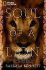 Soul of a Lion: One Woman's Quest to Rescue Africa's Wildlife Refugees by Barbara Bennett, Mariete Van der Merwe (Hardback, 2010)