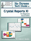 No Stress Tech Guide to Crystal Reports XI for Beginners by Indera Murphy (Paperback, 2008)