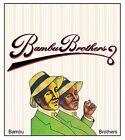 Bambu Brothers [Digipak] by Bambu Brothers (CD, Oct-2007, Azra Records)
