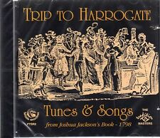 Trip to Harrogate: Tunes & Songs From Joshua Jackson's Book 1798 (brand new CD)