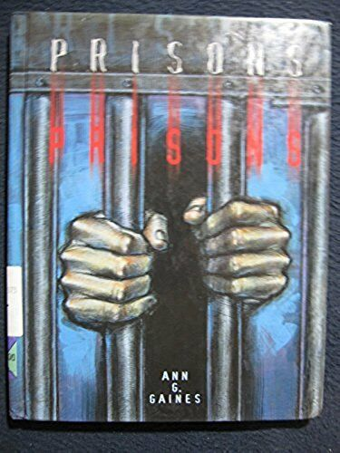Prisons (Crime, Justice & Punishment) [Oct 01, 1998] Gaines, Ann Graham; ..