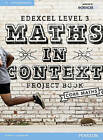 Edexcel Maths in Context Project Book by Nick Asker, Robert Ward-Penny, Huw Kyffin, Jack Barraclough, Ian Bettison, Su Nicholson (Mixed media product, 2016)