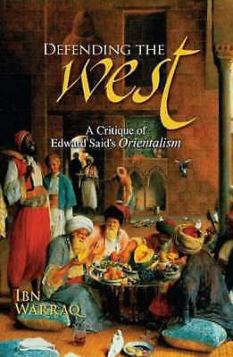 1 of 1 - Defending the West: A Critique of Edward Said's Orientalism