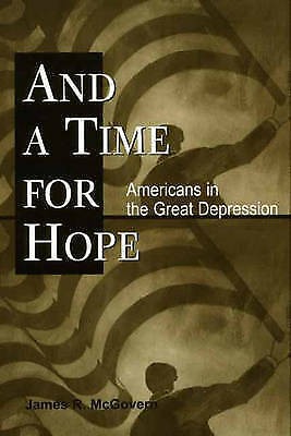 And a Time for Hope: Americans in the Great Depression by McGovern, James, McGo