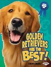 Golden Retrievers Are the Best! by Elaine Landau (Hardback, 2010)