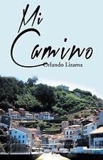 Mi Camino by Orlando Lizama (2014, Hardcover)