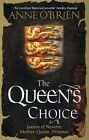 The Queen's Choice by Anne O'Brien (Paperback, 2015)