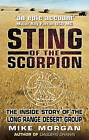 The Sting of the Scorpion: The Inside Story of the Long Range Desert Group by Mike Morgan (Paperback, 2003)