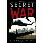 Secret War 9781453564851 by Billy G Webb Hardback